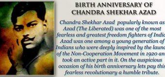CHANDRA SHEKHAR AZAD: FIREBAND REVOLUTIONARY 112th BIRTH ANNIVERSARY