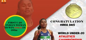 HIMA DAS CLINCHES HISTORIC GOLD MEDAL AT IAAF WORLD U-20 ATHLETICS CHAMPIONSHIPS