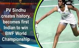 PV Sindhu Creates History, Becomes First Indian to Win BWF World Championships Gold